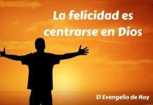 3 La felicidad es centrarse en Dios