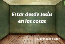 5 Estar con Jesús en las cosas