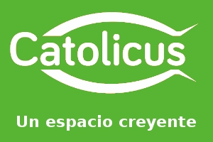 Catolicus... un espacio creyente: noticias católicas