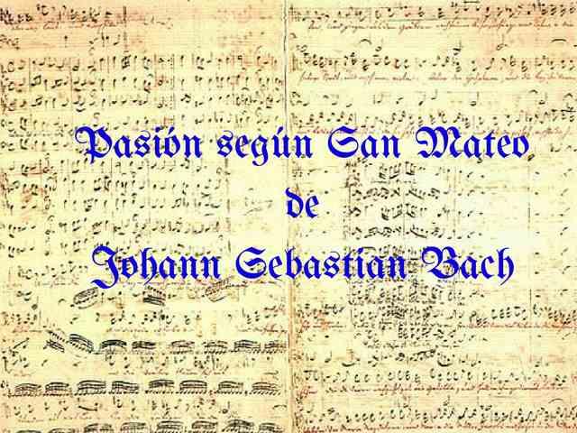 Pasión San Mateo Juan Sebastian Bach